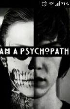 I am a psychopath?? (Dokončené) od girl_pikachu001