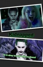 Kidnapped (Is it okay to play with madness?) -DISCONTINUED- by HeyItMeDaAlien