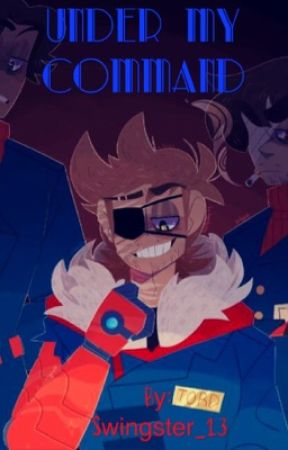 Under My Command (TomTord) (DISCONTINUED) by Swingster_13