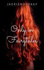 Only in the Fairytales |Derek Hale| by Jackisnotokay