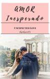 Amor Inesperado (On Edit for 📖) cover