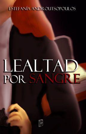 Lealtad por Sangre by estefa141298