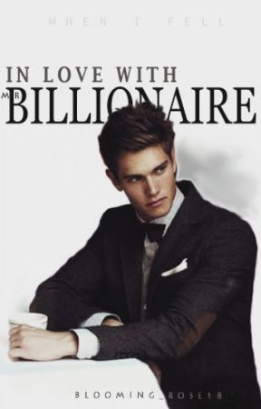 In Love With Mr. Billionaire by blooming_rose18