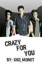 Crazy For You | ✔ by gigi_monet