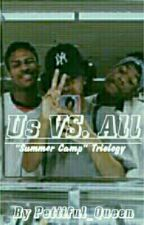 Us Vs.All (S.C Triology) (89% Completed) by Pettiful_Savage
