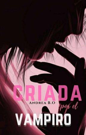 #1 Criada por el vampiro by Andrea_220