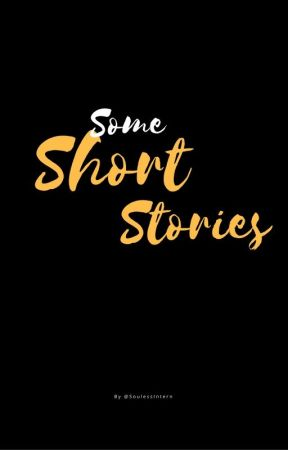 Short Stories by SoulessIntern