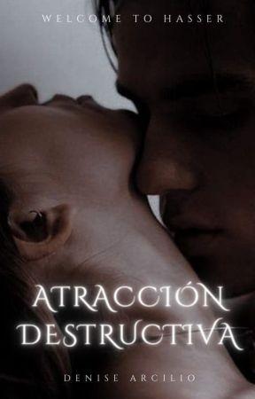Atracción destructiva   Libro 1 y 2 by DeniseAyleen