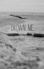 Drown Me (Joshler) by xxrgs1