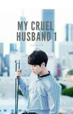 My Cruel Husband 1 || Jeon Jungkook by justjeon