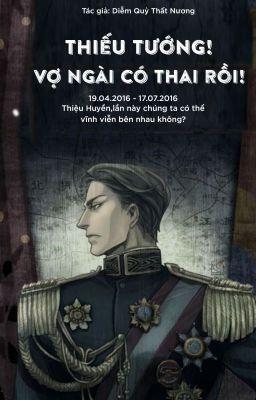 [22](Hoàn) Thiếu Tướng Vợ Ngài Có Thai Rồi - Diễm Quỷ Thất Nương