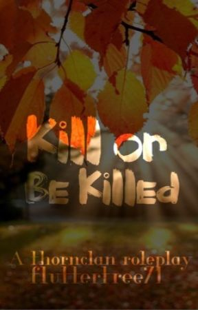 Kill or Be Killed { ThornClan Roleplay } by fluttertree71