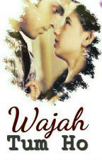 MANAN - Wajah Tum Ho { Completed } by priyasweetuuu