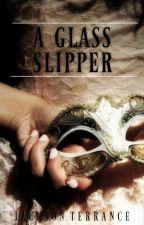 A Glass Slipper by JacksonTerrance