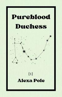 [1]Pureblood Duchess (Draco Malfoy) cover
