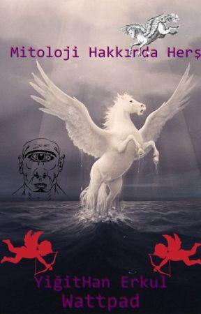 Mitoloji Hakkında Herşey (BİTTİ) by yigithannerkull