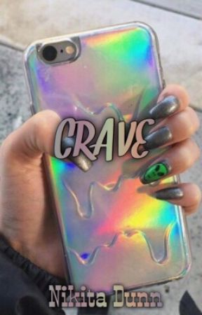 Crave (Slow Updates) by NikitaDunn1