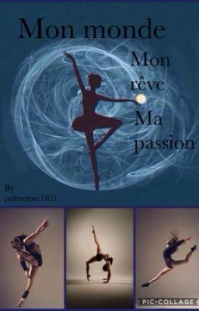 Mon monde mon rêve ma passion by primerose1821
