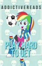 Play Hard To Get by AddictiveReads