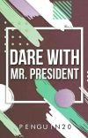 Dare with Mr. President (Short Story) cover