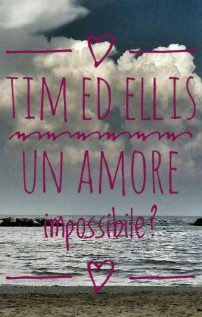 Tim ed Ellis un amore impossibile? by Stefi_S