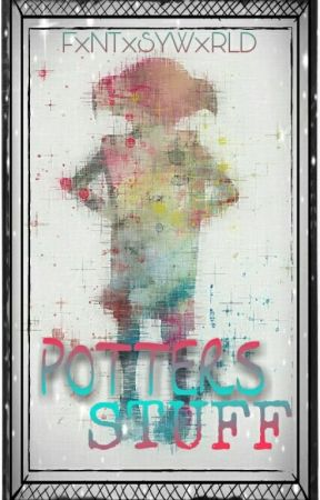 Potters Stuff [HP Fail Buch] by FxNTxSYWxRLD