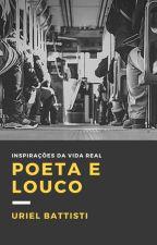 Poeta e Louco by ubattisti