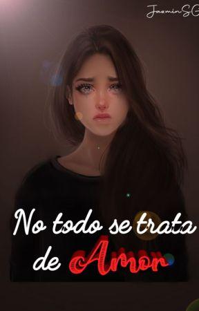 No todo se trata del amor (Edición) by JazminSG_
