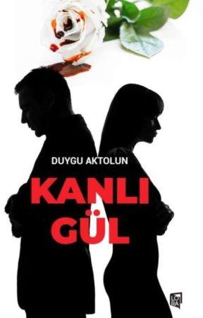 KANLI GÜL ( TAMAMLANDI) by Duyguaktolun