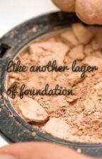 Like another layer of foundation by VBobb135711