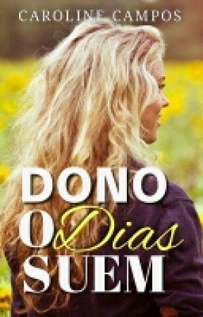 DONO DOS MEUS DIAS. by caroline154