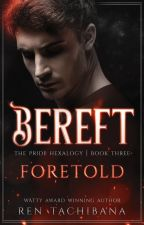 Bereft: Foretold [SAMPLE] by rentachi