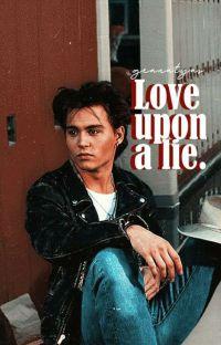 Love Upon A Lie(Johnny Depp Fanfict) ✔ cover