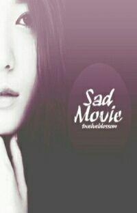 [Sehun Fanfiction] Sad Movie  - END cover