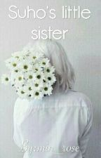 Suho's Little Sister +exo fanfic+ by min_rose