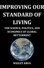 Improving Our Standard of Living (Wattpad Edition) by Demosophos