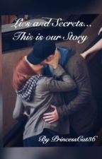 Lies and Secrets... This is our Story  by PrincessCat36