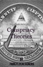 Conspiracy Theories [COMPLETED] Watty's 2016 by aaveryelizabeth