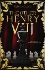 The Other Henry VIII by RedPanda1203