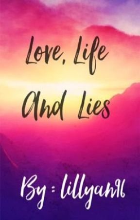 Love, Life and Lies by Loloswiffy