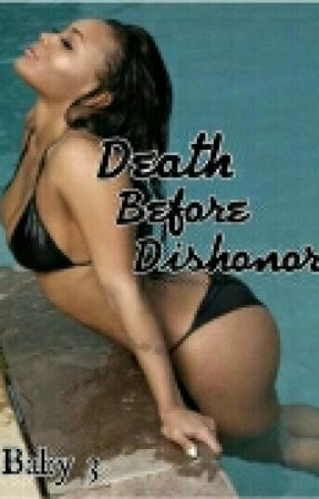 Death Before Dishonor {Baby 3} by ParisCarter7