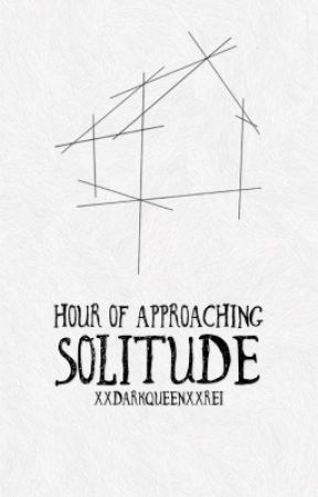Hour of Approaching Solitude (Short Story) by xXDarkQueenXxRei