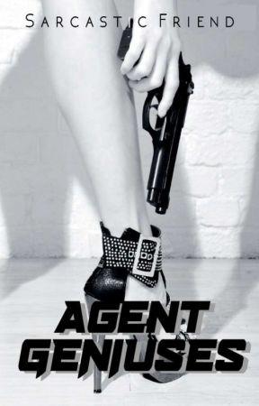 Agent Geniuses [REVISED]  by SarcasticFriend