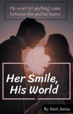 Her smile,His world by histi_leena
