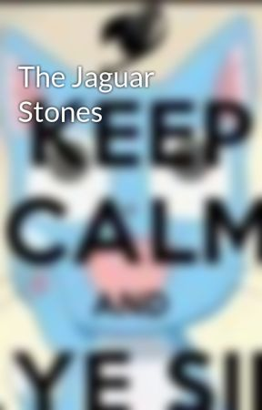 The Jaguar Stones by the_ravens_feathers_