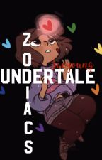 Undertale Zodiacs (COMPLETED) by AsrixlDrxxmurr