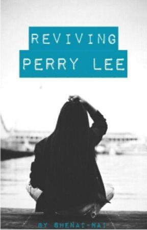 Reviving Perry Lee by shenai-nai