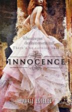 INNOCENCE (Completed) by PbxMarieEstelle