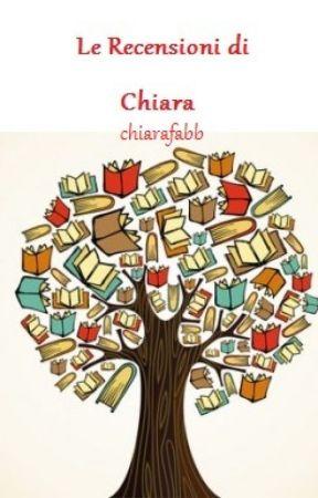 Le Recensioni di Chiara [SOSPESO] by chiarafabb