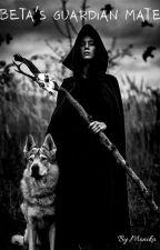 Beta's Guardian Mate [UNDER EDITING] by monika_annabattula